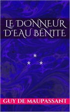 Le Donneur d'eau bénite by Guy de Maupassant