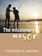 The Missionary As A Son by Theodore Wanneh Andoseh