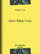 Mon frère Yves by Pierre Loti
