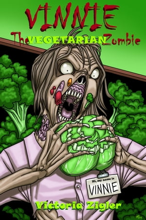 Vinnie The Vegetarian Zombie by Victoria Zigler