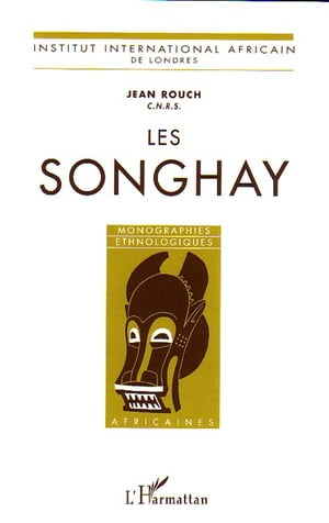 Les Songhay by Jean Rouch