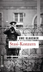 Stasi-Konzern: Tom Sydows sechster Fall by Uwe Klausner