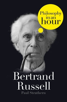 Book Bertrand Russell: Philosophy in an Hour by Paul Strathern