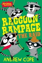 Raccoon Rampage - The Raid (Awesome Animals) by Andrew Cope
