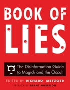 Book of Lies: The Disinformation Guide to Magick and the Occult by Metzger, Richard