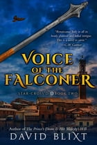 Voice Of The Falconer by David Blixt