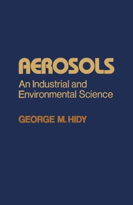Book Aerosols: An Industrial and environmental science by Hidy, George