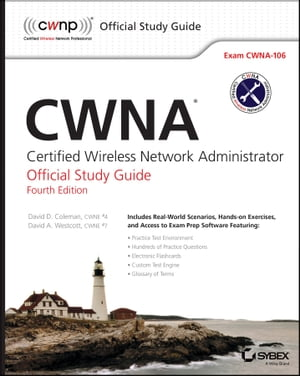 CWNA Certified Wireless Network Administrator Official Study Guide: Exam CWNA-106