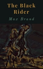 The Black Rider by Max Brand