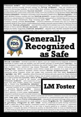 Generally Recognized as Safe by LM Foster
