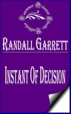 Instant of Decision (Illustrated) by Randall Garrett