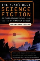 The Year's Best Science Fiction: Eighteenth Annual Collection by Gardner Dozois