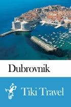 Dubrovnik (Croatia) Travel Guide - Tiki Travel by Tiki Travel