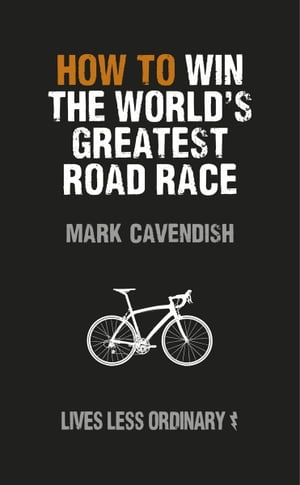 How to Win the World's Greatest Road Race Lives Less Ordinary