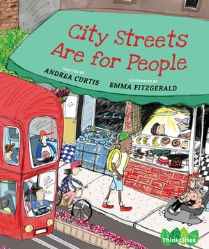City Streets Are for People by Andrea Curtis