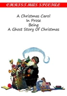 A Christmas carol, in prose; being a ghost story of Christmas [Christmas Summary Classics] by Charles Dickens