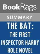 The Bat: The First Inspector Harry Hole Novel by Jo Nesbo l Summary & Study Guide by BookRags