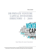 DB Private Venture Capital Investors Directory I - 2014: Smart Money für smarte Unternehmer by Heinz Duthel