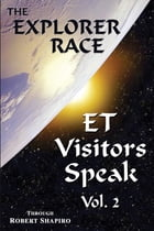 ET Visitors Speak, Volume Two by Robert Shapiro