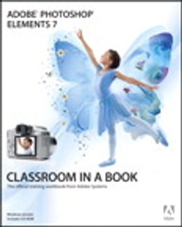 Book Adobe Photoshop Elements 7 Classroom in a Book by Adobe Creative Team