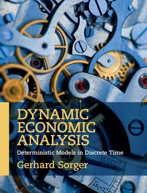 Dynamic Economic Analysis Deterministic Models in Discrete Time