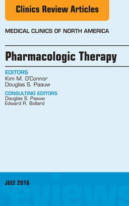 Book Pharmacologic Therapy, An Issue of Medical Clinics of North America, E-Book by Kim M. O'Connor, MD