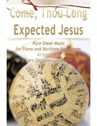 Come, Thou Long Expected Jesus Pure Sheet Music for Piano and Baritone Saxophone, Arranged by Lars Christian Lundholm by Lars Christian Lundholm