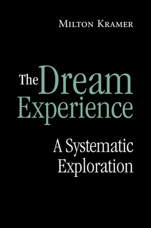 The Dream Experience A Systematic Exploration