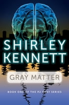 Gray Matter by Shirley Kennett