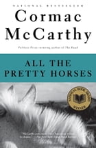 All the Pretty Horses: Book 1 of The Border Trilogy by Cormac McCarthy