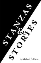 Stanzas & Stories by Michael P. Hunt