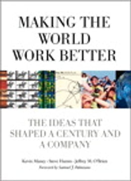 Book Making the World Work Better: The Ideas That Shaped a Century and a Company by Kevin Maney