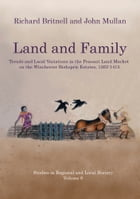 Land and Family: Trends and Local Variations in the Peasant Land Market on the Winchester Bishopric Estates, 1263-1415 by John Mullan