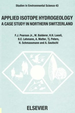 Book Applied Isotope Hydrogeology: A Case Study in Northern Switzerland by Pearson, F.J.