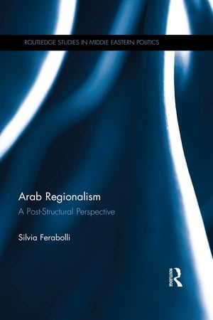 Arab Regionalism A Post-Structural Perspective