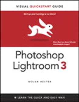 Book Photoshop Lightroom 3: Visual QuickStart Guide by Nolan Hester