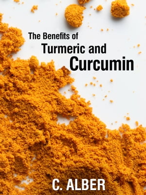 Turmeric and Curcumin Improve Your Health with Magical Turmeric and Curcumin