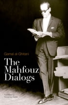 The Mahfouz Dialogs by Gamal al-Ghitani