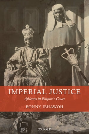 Imperial Justice Africans in Empire's Court