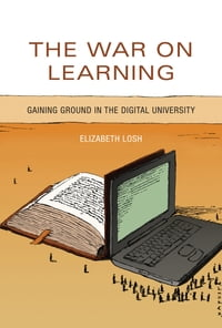 The War on Learning: Gaining Ground in the Digital University
