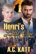 Henri's Little One by A.C. Katt