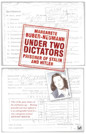 Under Two Dictators: Prisoner of Stalin and Hitler With an introduction by Nikolaus Wachsmann