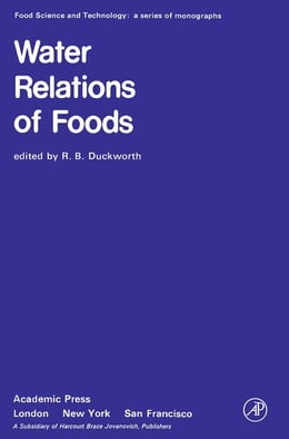 Book Water Relations of Foods: Proceedings of an International Symposium held in Glasgow, September 1974 by Duckworth, R