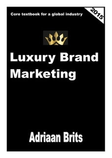 Luxury Brand Marketing: Core Textbook for a global industry