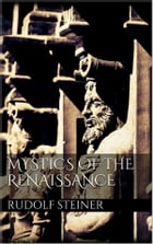 Mystics of the renaissance by Rudolf Steiner