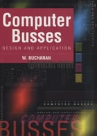 Computer Busses by William Buchanan