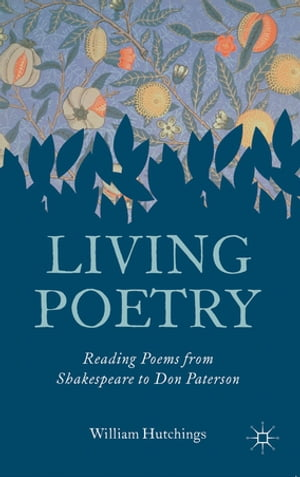 Living Poetry Reading Poems from Shakespeare to Don Paterson