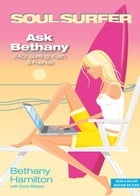 Ask Bethany: FAQs: Surfing, Faith and Friends by Bethany Hamilton
