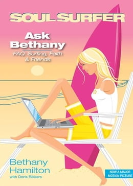 Book Ask Bethany: FAQs: Surfing, Faith and Friends by Bethany Hamilton