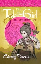 Chasing Dreams: The Toki-Girl and the Sparrow-Boy, Book 2